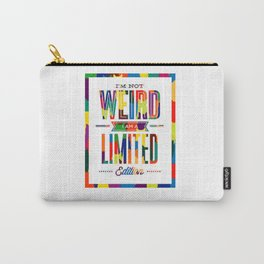 I'm not weird! Carry-All Pouch