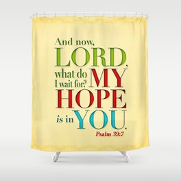 My Hope is in You Shower Curtain