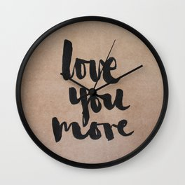 Love You More- kraft Wall Clock