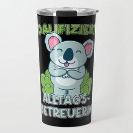 koalafizierte Alltagsbetreuerin Travel Mug