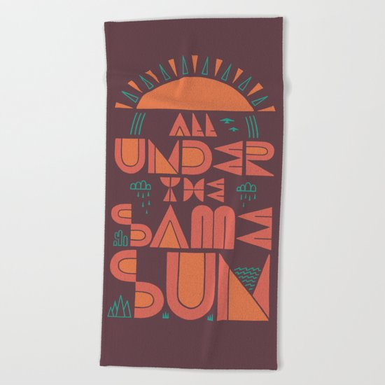 All Under the Same Sun Beach Towel