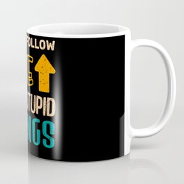 Stupid Things Extreme Sports Sport Coffee Mug