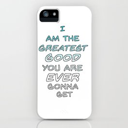 Greatest Good iPhone Case