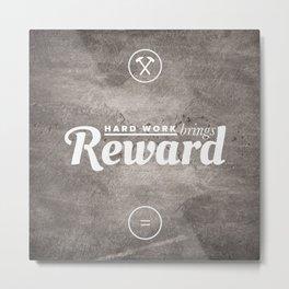 Hard Work Brings Reward - Proverbs 12:14 Metal Print