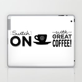 Switch On With Great Coffee! Laptop & iPad Skin