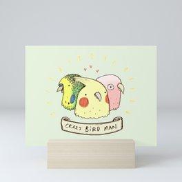 Crazy Bird Man Mini Art Print