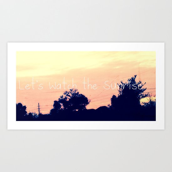 Let's Watch the Sunrise Art Print