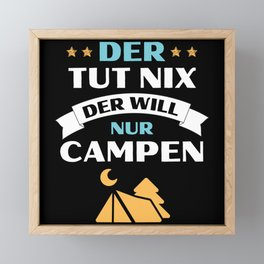 Der tut nix Der will nur Campen, Camp Framed Mini Art Print