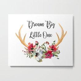 Dream Big Little One Metal Print