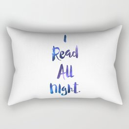 I Read All Night!  Rectangular Pillow