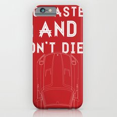 Go Faster, And Don't Die! iPhone 6s Slim Case