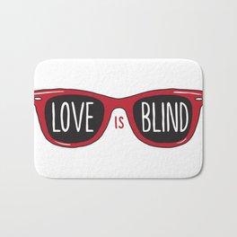 Love Is Blind Bath Mat