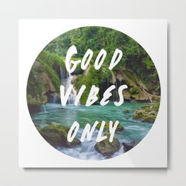 Good Vibes Only 2 Metal Print