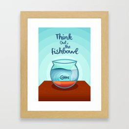 Think Out of the Fishbowl Framed Art Print