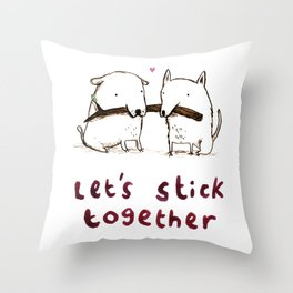 Let's Stick Together Throw Pillow