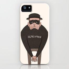 Tiny Henchman iPhone Case