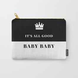 It's all good baby baby Carry-All Pouch