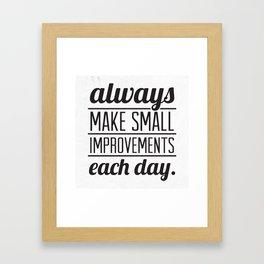 Always Make Small Improvements Each Day Framed Art Print