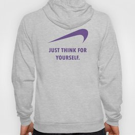 JUST THINK FOR YOURSELF Hoody