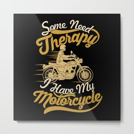 Funny Motorcycle Rider Therapy - Vintage Biker Metal Print