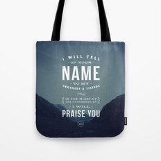 I will tell of your name Tote Bag