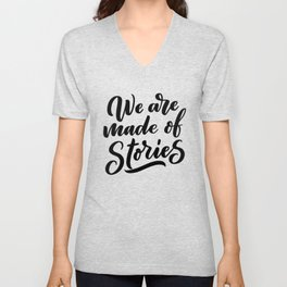 We are made of stories - bookaholic quotes handwritting typography Unisex V-Neck