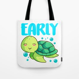 I'm Not Late Just Early For Tomorrow Sea Turtle Tote Bag
