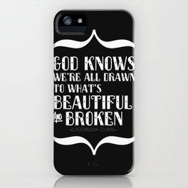 Beautiful & Broken iPhone Case