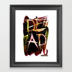 D.E.A.D  Framed Art Print