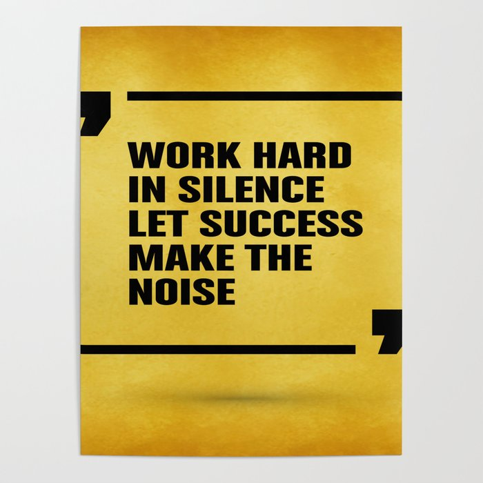 Work Hard In Silence Let Success Make The Noise Inspirational Quote