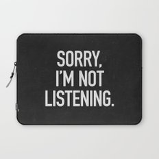 Sorry, I'm not listening Laptop Sleeve