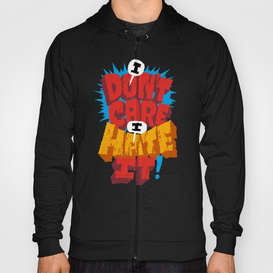 I don't care. I hate it. Hoody