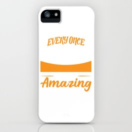 Everyone In A While Someone Amazing Comes Along And Here I Am Motivational Shirt T-shirt Design iPhone Case