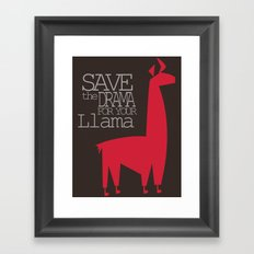 Save the Drama for your Llama Framed Art Print