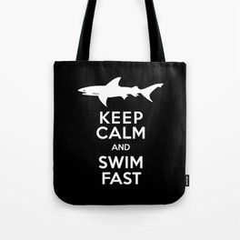 Keep Calm and Swim Fast Shark Tote Bag