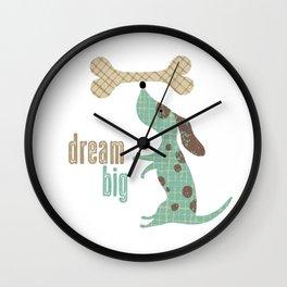 Dream Big Dog with Bone Wall Clock