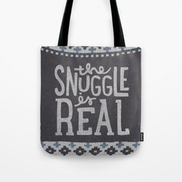 the snuggle is real Tote Bag