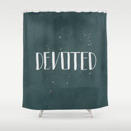 Devoted Themselves Shower Curtain