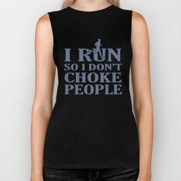 I RUN So I Don't Choke People Biker Tank