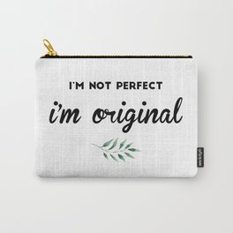 I'm not perfect, i'm original Carry-All Pouch