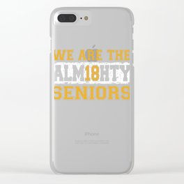 We Are The Almighty Seniors Clear iPhone Case