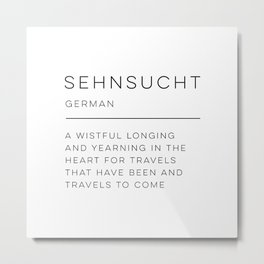 Sehnsucht Definition Metal Print