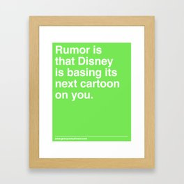 Rumor is... Framed Art Print