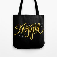 stay gold Tote Bags featuring Stay Gold by Chelsea Herrick