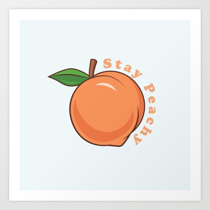 Stay Peachy Kunstdrucke