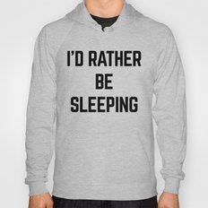 Rather Be Sleeping Funny Quote Hoody