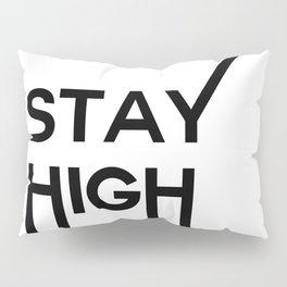 stay high Pillow Sham