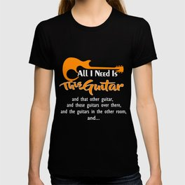 Guitar T-Shirt All I Need Is This Guitar Tee Guitarist Gift T-shirt