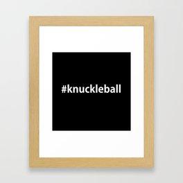 #Knuckleball-Black Framed Art Print