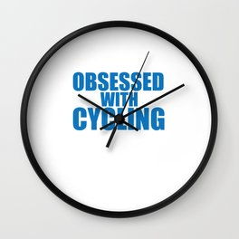 I'm Not Obsessed with Cycling Funny Bike T-shirt Wall Clock